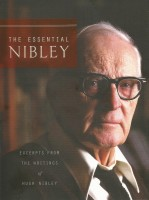 Excerpts from the writings of Hugh Nibley - LDS nonfiction book