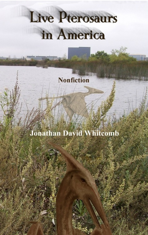 "nonfiction ""Live Pterosaurs in America"" by LDS author Jonathan Whitcomb"